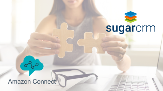 Build Omnichannel Experiences by Integrating SugarCRM with Amazon Connect